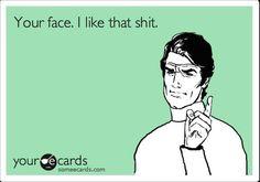 http://s3.favim.com/orig/42/ecards-face-funny-shit-shit-Favim.com-351698.jpg