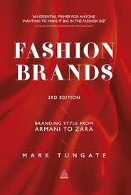 Fashion Brands | Branding Style from Armani to Zara | Mark Tungate | 2008 #mafash14 #bocconi #sdabocconi #mooc #fashion #luxury #book #article #resources