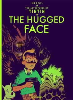 ungoliantschilde:  The Adventures of TinTin: The Hugged Face, by Dan Hipp.