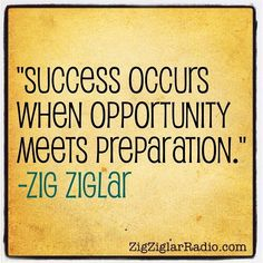 """Success occurs when opportunity meets preparation."" -Zig Ziglar #nvr2lte2lve #motivation #zigziglar"