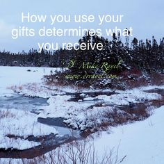 How you use your gifts determines what you receive. #inspirational #motivational