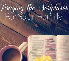 31 Scriptures to Pray for Your Family | His Mercy is New | Scripture prayers. Praying the Scriptures for Your Family. Praying for our families.