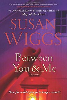 Between You and Me by Susan Wiggs https://www.amazon.com/dp/0062425536/ref=cm_sw_r_pi_dp_U_x_ymItBbMSVX1TF