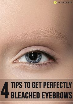 4 Simple Tips To Get Perfectly Bleached Eyebrows