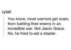 Nope. He ate a stapler. I ate a stapler once. No, I didn't, but that would be a great story.
