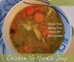 Chicken No-Noodle & Veggie Soup is a great comfort meal if you are sick or if just want to warm up! This healing soup is safe for those on a gluten free, allergy free, Paleo AIP or Candida diet! #glutenfreesoup #homemadechickensoup #CandidaDiet