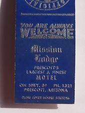 1940s? Matchbook Mission Lodge Largest & Finest Hwy. 89 Ph. 1321 Prescott AZ