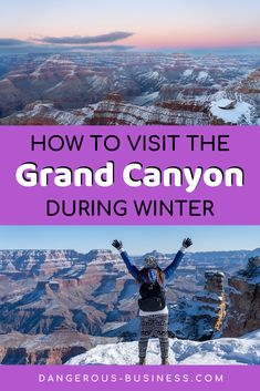 Everything you need to know about visiting the Grand Canyon during winter (yes, it's a good time to visit!) #travel #usatravel #grandcanyon