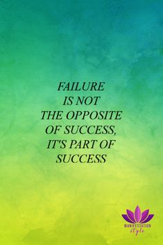 Failure is not the opposite... - ManifestationStyle.com -#positivequotes #inspirationalquotes #quotes #creativequotes #goodvibes #positivevibes