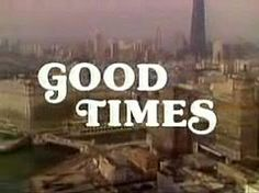 Good Times - Growing up white middle class, this show opened my eyes.  I loved it.  #comedy #classic_TV