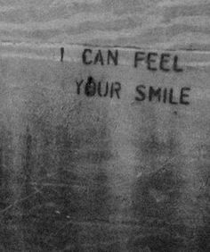 :: QUOTES :: I can feel your smile - probably one of the best feelings out there #quotes