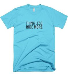 Think Less Ride More