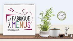 Bien pour donner des idées, manger équilibré  et s'organiser   La Fabrique à menus !