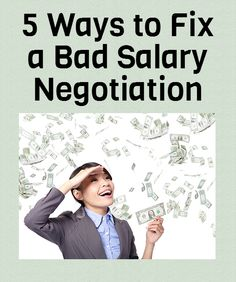 5 Steps to Recuperate from a Bad Salary Negotiation