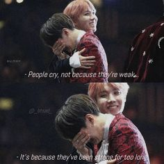 bts quotes - People cry, not because theyre weak. - Its because theyve been strong for too long. Bts Lyrics Quotes, Bts Qoutes, Mood Quotes, True Quotes, Strong Quotes, Bts Suga, Foto Gif, Bts Texts, I Love Bts