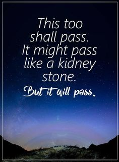 This Too Shall Pass Quotes, It Will Pass Quotes, Hard Times Quotes, Just as good times never stay forever likewise bad times can't stay either. Positive Vibes, Positive Quotes, Motivational Quotes, Funny Quotes, Inspirational Quotes, Positive Motivation, Funny New Year Quotes, Food Quotes, Uplifting Quotes