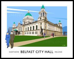 BELFAST CITY HALL - JAMES S. KELLY - Railway poster art prints of Northern Ireland Railway Posters, Travel Posters, Ireland Pictures, Belfast City, Art Deco Print, Vintage Posters, Retro Posters, Graphic Prints, Art Prints