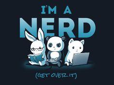 I'm A Nerd | TeeTurtle
