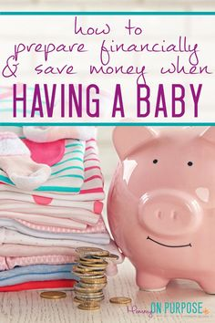 how to save money and prepare financially when having a baby