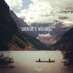 agreed. although i wouldn't think canoeing on Lake Louise (this picture) is adventerous...you can get off a tour bus and do that after all. still a nice piccy tho
