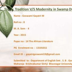 Name : Goswami Gayatri M Roll no : 8 M. A. Sem - 4 Year : 2015 Paper no : 14 The African Literature PG Enrolment no : 13101011 Email ID : gayatrigoswami19@g. http://slidehot.com/resources/tradition-v-s-modernity-in-the-swamp-dwallers.65797/