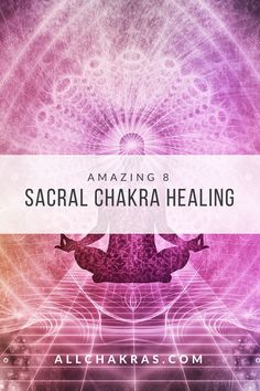 Top 8 methods to heal your sacral chkara in your energy body in fast and effective way. #sacralchakra #chakrahealing