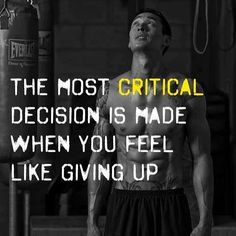 The most critical decision you'll make is when you feel like giving up... Never quit!! #decisions #dontgiveup #keepgoing #youcandoit #foundonpinterest #bestrong #bemindful #bedetermined #determination #yourjourney #lifelessons #bestlife #wisdom #wisdomquotes #instaquote #instaquotes #believeinyourself #blessings #namaste #mooncho #yingyangliving #yingandyangliving