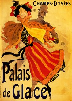Jules Cheret Poster Print Wall Art Print entitled Ice Palace', Champs Elysees, Paris, None Vintage Advertisements, Vintage Ads, French Vintage, Vintage Posters, French Posters, French Art, Vintage Glamour, Vintage Signs, Wall Art Prints