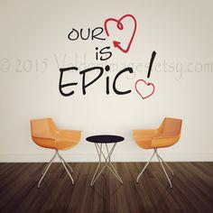 He encontrado este interesante anuncio de Etsy en https://www.etsy.com/es/listing/218945231/our-love-is-epic-wall-decal-wall-decal