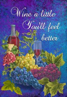 """Wine a Little You'll Feel Better - Garden Size 12 Inch X 18 Inch Decorative Flag by Custom Decor. $7.88. Measures 12"""" x 18"""". Mildew & Fade Resistant. 100% All Weather Polyester. Custom Decor Wine A little Garden Flag. The Flag features Wine Glasses and Grapes. It reads Wine A little You'll feel better. The outdoor decorative flag measures12"""" x18"""" and is sleeved to go on a standard garden pole Custom Decor's flags are printed on 300 denier polyester. The flags are p..."""