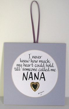 Will calls me nano.but it melts my heart soul when I hear him call me nano. Grandma Quotes, Mom Quotes, Sign Quotes, Grandchildren, Granddaughters, Grandkids, A Blessing, Family Love, Call Me