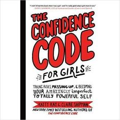 The Confidence Code for Girls-book - www.Gifteee.com - Cool Gifts  Unique Gifts - The Best Gifts for Men, Women and Kids of All Ages Lego Dc, Stephen Hawking, Wall Street, All You Need Is, New York Times, Graphic Novel, E Claire, Perfect Grade, School Play