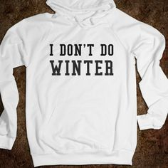 Winter Hoodie | I don't do winter