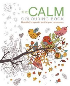 Booktopia has The Calm Coloring Book, Beautiful Images to Soothe Your Cares Away by Patience Coster. Buy a discounted Paperback of The Calm Coloring Book online from Australia's leading online bookstore. Stress Coloring Book, Coloring Book Pages, Coloring Sheets, Coloring Stuff, Hobbies For Adults, Relax, To Color, Gifts For Teens, Stress And Anxiety