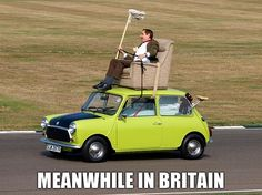 Meanwhile in Britain- Mr Bean lol British Humor, British Comedy, Mr Bean Memes, Mr Bean Funny, Mr Bean Quotes, Mr. Bean, Johnny English, British People, British Things