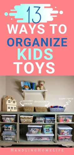 13 ways to organize your kids toys. Toys organization ideas for small spaces. #handlinghomelife Diy Organisation, Small Space Organization, Playroom Organization, Playroom Ideas, Organizing Toys, Playroom Design, Organizing Ideas, Organized Mom, Staying Organized