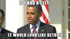 Truth story Villi Wilson ‏ Remember when Obama Bragged about Saving Detroit? Detroit - Run into the ground by Democrats Since