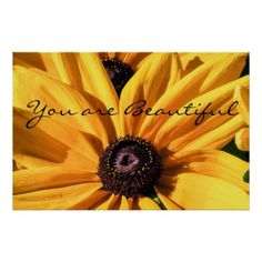 #You are Beautiful Black Eyed Susan Poster - #beautician #gifts