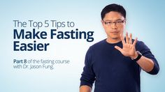 5 Tips to Make Fasting Easier (Part 8) - Dr. Jason Fung