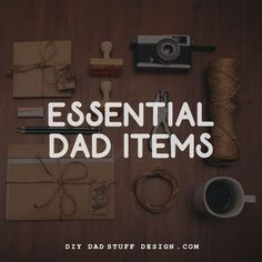 The essential list of items a Dad needs to get through a normal week... well this is some of my list.