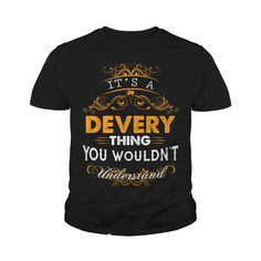 Its a DEVERY Thing You Wouldnt Understand - DEVERY T Shirt DEVERY Hoodie DEVERY Family DEVERY Tee DEVERY Name DEVERY lifestyle DEVERY shirt DEVERY names #gift #ideas #Popular #Everything #Videos #Shop #Animals #pets #Architecture #Art #Cars #motorcycles #Celebrities #DIY #crafts #Design #Education #Entertainment #Food #drink #Gardening #Geek #Hair #beauty #Health #fitness #History #Holidays #events #Home decor #Humor #Illustrations #posters #Kids #parenting #Men #Outdoors #Photography…