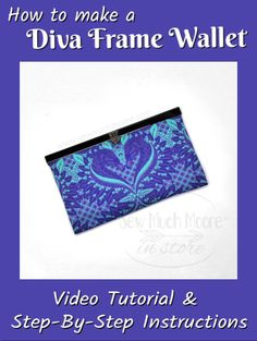 I just love these Frame Wallets! Let me show you how I made my Diva Frame Wallet and don't forget to watch the video tutorial too! Easy Sewing Projects, Sewing Hacks, Sewing Diy, Quilting Tips, Quilting Tutorials, Bag Tutorials, Bag Patterns To Sew, Sewing Patterns, Wallet Sewing Pattern