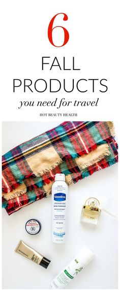 A few of my favorite fall products that I love to use when I travel. Pack these items in your suitcase! Hot Beauty Health blog