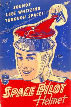 "weirdsmobile: "" Vintage space helmets were not about providing oxygen but all about the space whizzing. """