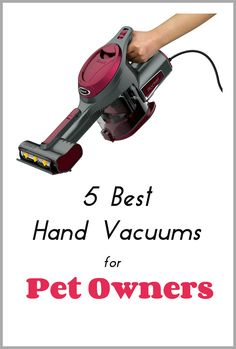 5+ Best Handheld Vacuum Cleaners For Pet Owners ... see more at PetsLady.com ... The FUN site for Animal Lovers