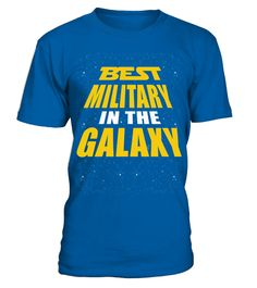 # Best Military In The Galaxy T Shirt .  HOW TO ORDER:1. Select the style and color you want: 2. Click Reserve it now3. Select size and quantity4. Enter shipping and billing information5. Done! Simple as that!TIPS: Buy 2 or more to save shipping cost!This is printable if you purchase only one piece. so dont worry, you will get yours.Guaranteed safe and secure checkout via:Paypal | VISA | MASTERCARD
