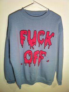 """""""f off"""" sweatshirt"""