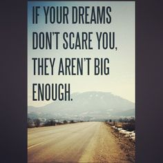 Are you dreaming BIG?