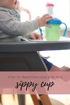 how to transition your baby to a sippy cup | transitioning to a sippy cup