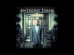 "Anthony Evans - How He Loves  got me at ""He is jealous for me"""
